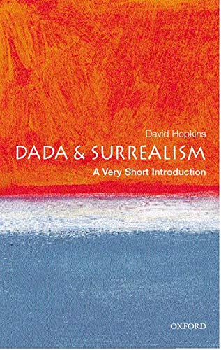 Dada and Surrealism: A Very Short Introduction: DADA AND SURREALISM: