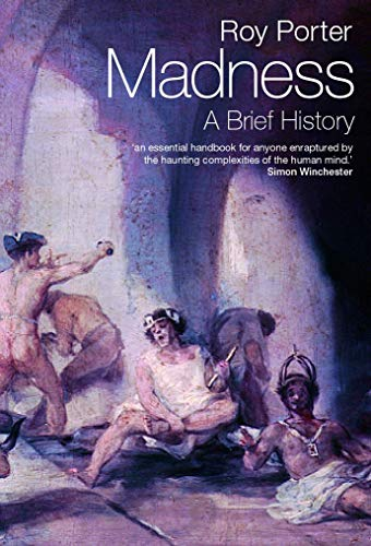 9780192802675: Madness: A Brief History