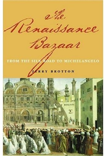 9780192802682: The Renaissance Bazaar: From the Silk Road to Michelangelo