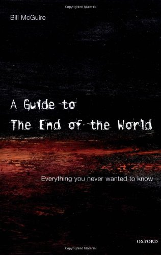 9780192802972: A Guide to the End of the World: Everything You Never Wanted to Know