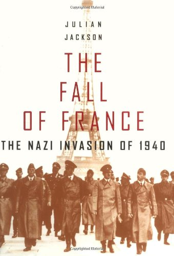 9780192803009: The Fall of France: The Nazi Invasion of 1940 (Making of the Modern World)