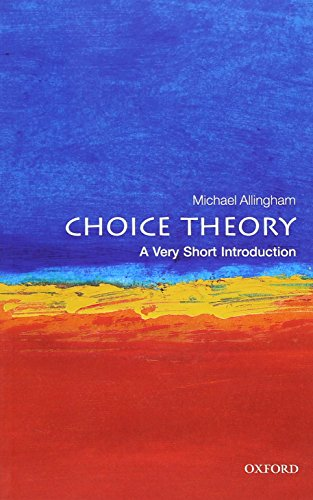 Choice Theory: A Very Short Introduction: Allingham, Michael