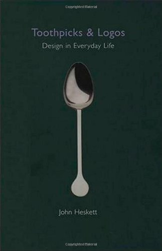 9780192803214: Toothpicks and Logos: Design in Everyday Life