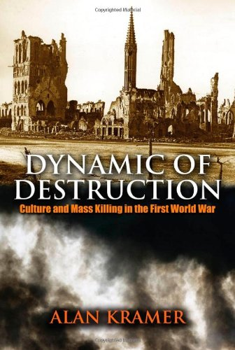 9780192803429: Dynamic of Destruction: Culture and Mass Killing in the First World War