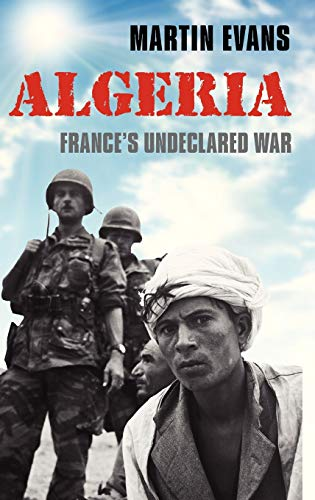 9780192803504: Algeria: France's Undeclared War (The Making of the Modern World)