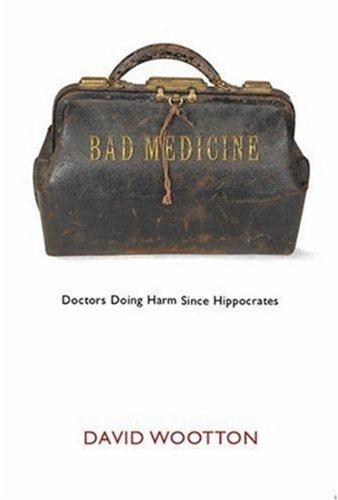 9780192803559: Bad Medicine: Doctors Doing Harm since Hippocrates