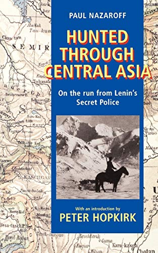 Hunted Through Central Asia: On the Run: Nazaroff, Paul