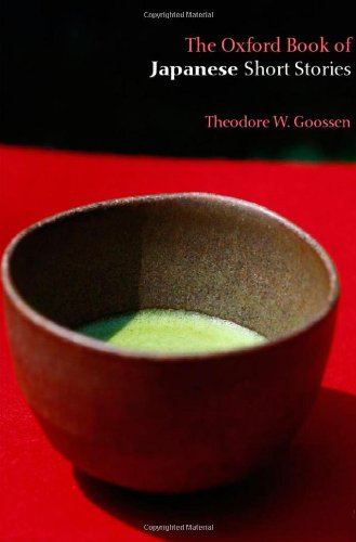 The Oxford Book of Japanese Short Stories: Theodore W. Goossen
