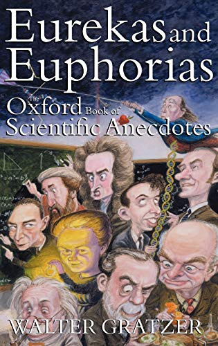 9780192804037: Eurekas and Euphorias: The Oxford Book of Scientific Anecdotes (Popular Science)