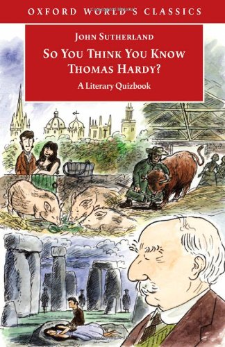 9780192804433: So You Think You Know Thomas Hardy?: A Literary Quizbook (Oxford World's Classics)
