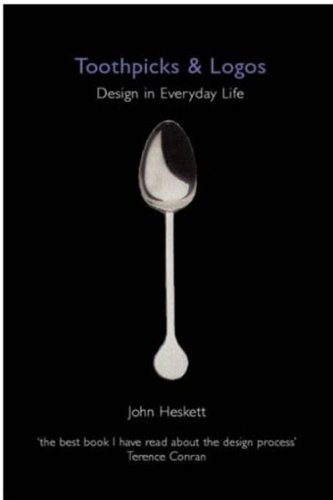9780192804440: Toothpicks and Logos: Design in Everyday Life