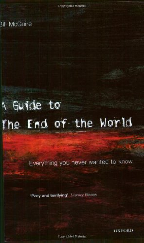 9780192804525: A Guide to the End of the World: Everything You Never Wanted to Know