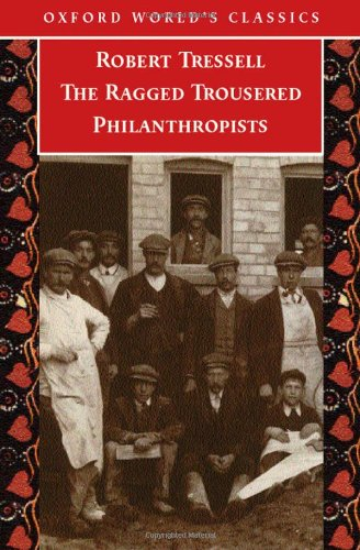 9780192804532: The Ragged Trousered Philanthropists (Oxford World's Classics)
