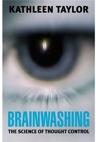9780192804969: Brainwashing: The science of thought control