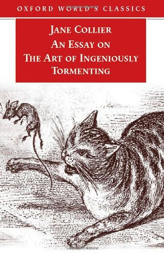 9780192805522: An Essay on the Art of Ingeniously Tormenting (Old Edition) (Oxford World's Classics)