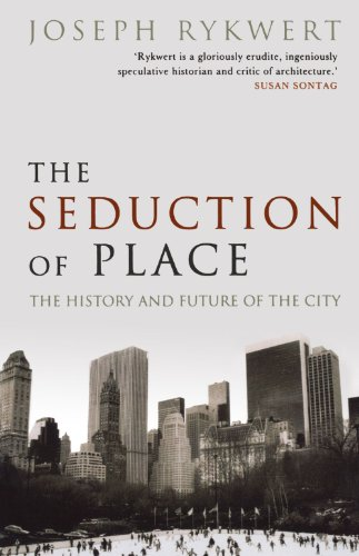 9780192805546: The Seduction of Place: The History and Future of the City