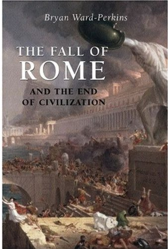 9780192805645: The Fall of Rome: And the End of Civilization