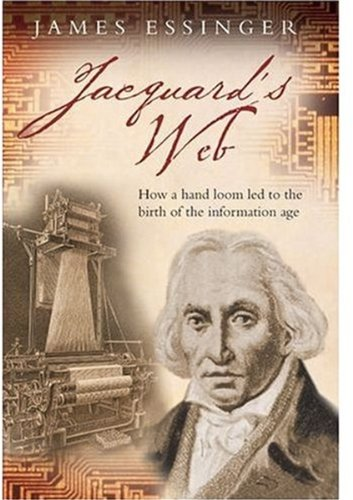 9780192805775: Jacquard's Web: How a Hand-Loom Led to the Birth of the Information Age