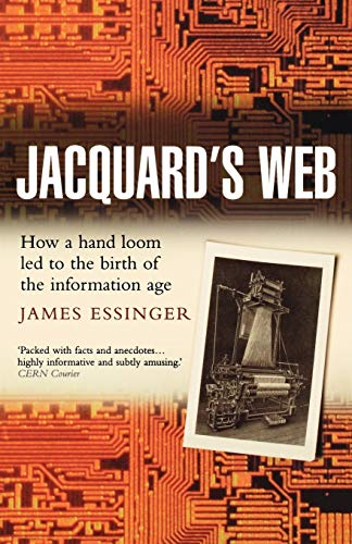 9780192805782: Jacquard's Web: How a Hand-Loom Led to the Birth of the Information Age