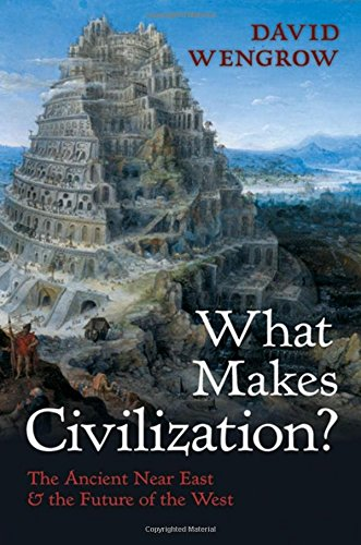 9780192805805: What Makes Civilization?: The Ancient Near East and the Future of the West