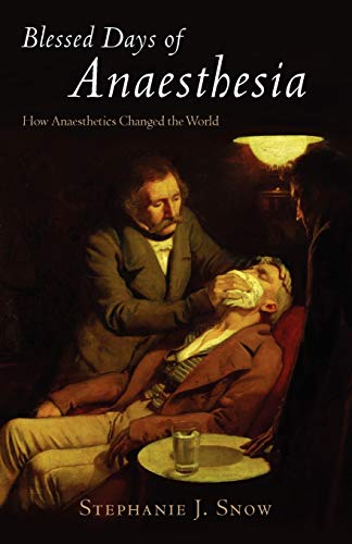 9780192805898: Blessed Days of Anaesthesia: How anaesthetics changed the world