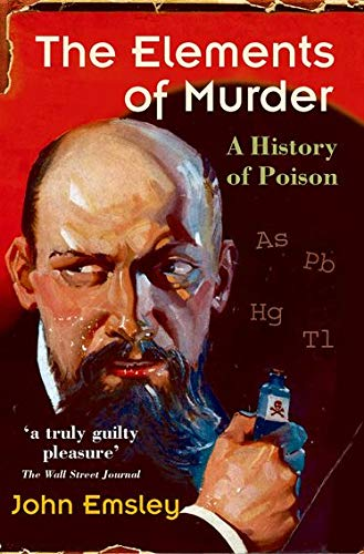 9780192806000: The Elements of Murder: A History of Poison