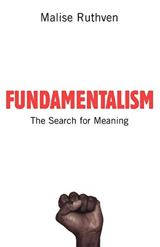 Fundamentalism : the search for meaning.: Malise Ruthven.
