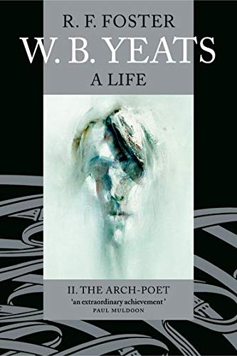 9780192806093: 2: W. B. Yeats: A Life II: The Arch-Poet 1915-1939: Arch-poet 1915-1939 v. 2