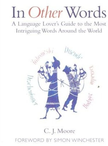 9780192806246: In Other Words: A Language Lover's Guide to the Most Intriguing Words Around the World