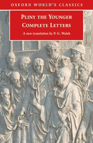 Pliny the Younger: Complete Letters: Pliny The Younger;