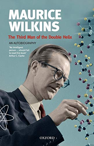 9780192806673: Maurice Wilkins: The Third Man of the Double Helix: An Autobiography