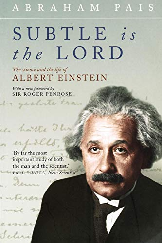 9780192806727: Subtle Is the Lord: The Science and the Life of Albert Einstein