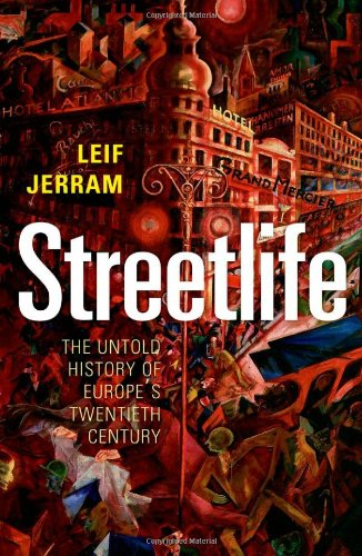 9780192807076: Streetlife: The Untold History of Europe's Twentieth Century