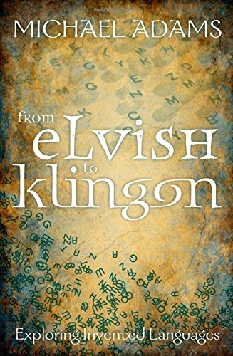 9780192807090: From Elvish to Klingon: Exploring Invented Languages