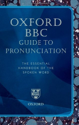 9780192807106: Oxford BBC Guide to Pronunciation: The essential handbook of the spoken word