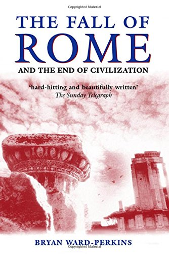 9780192807281: The Fall of Rome: And the End of Civilization