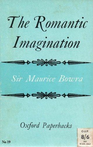The Romantic Imagination (Oxford Paperbacks): Sir C. Maurice