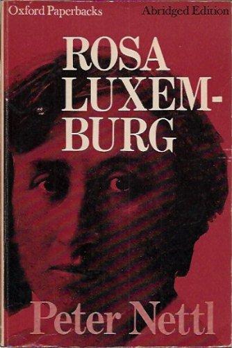 Rosa Luxemburg (Oxford Paperbacks): John Peter Nettl