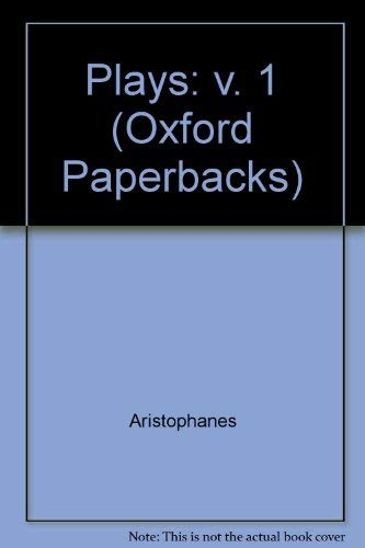 Plays: v. 1 (Oxford Paperbacks): Aristophanes