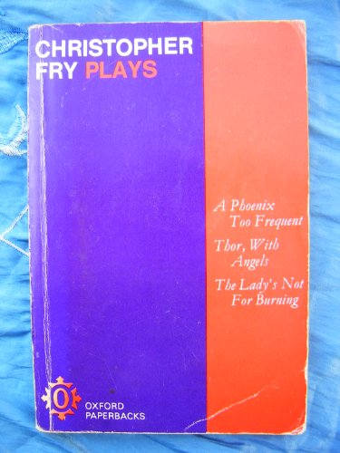 9780192810564: Three Plays: A Phoenix Too Frequent; Thor, with Angels; the Lady's Not for Burning