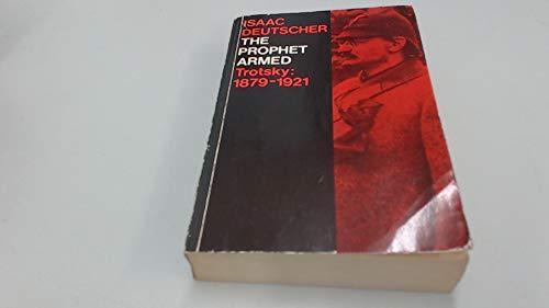 9780192810649: The Prophet Armed--Trotsky, 1879-1921