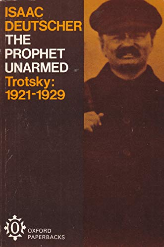 9780192810656: The Prophet Unarmed--Trotsky, 1921-1929