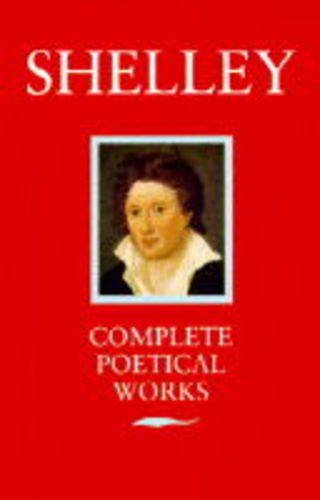 Poetical works [of] Shelley; (Oxford paperbacks, 202): Percy Bysshe Shelley