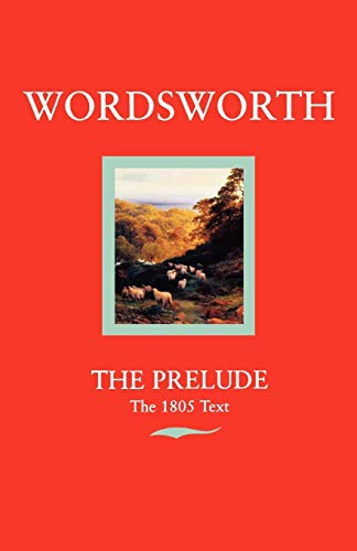 9780192810748: The Prelude: Or, Growth of a Poet's Mind (Text of 1805) (Oxford Standard Authors): The Prelude the 1805 Text