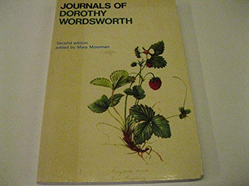 The Journals of Dorothy Wordsworth: The Alfoxden Journal, 1798; The Grasmere Journals, 1800-1803