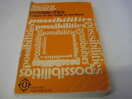 Possibilities: Essays on the State of the: Malcolm Bradbury