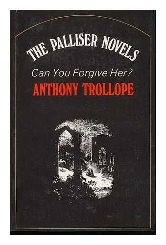Can You Forgive Her? (Oxford Paperbacks): Trollope, Anthony
