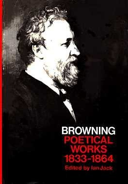 Poetical Works (Oxford Paperbacks): Robert Browning