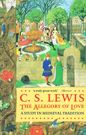9780192812209: The Allegory of Love: A Study in Medieval Tradition (Oxford Paperbacks)