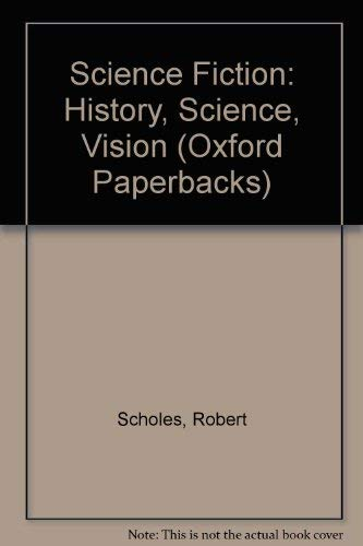 9780192812216: Science Fiction: History, Science, Vision (Oxford Paperbacks)